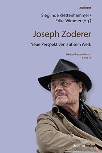 Joseph Zoderer: Neue Perspektiven auf sein Werk (Edition Brenner-Forum)