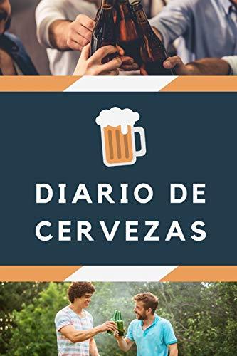 Diario de cervezas: Un libro y cuaderno para registrar catas de cerveza - 120 paginas, 16cmx23cm -...