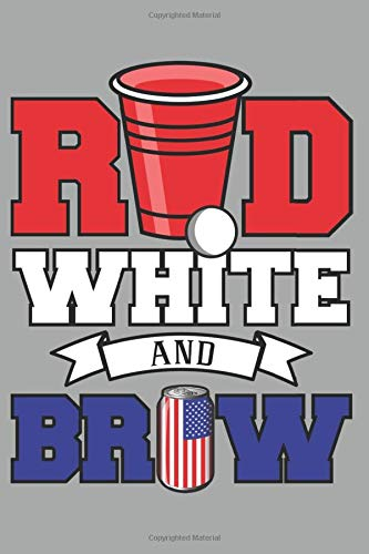 Red, White and Brew: 6' X 9' 120 Pages