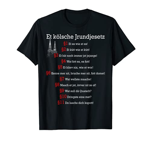Et Kölsche Jrundjesetz Kölsches Grundgesetz Kölsch Köln T-Shirt