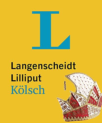 Langenscheidt Lilliput Kölsch: Kölsch-Hochdeutsch / Hochdeutsch-Kölsch