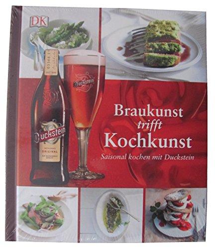 Duckstein - Braukunst trifft Kochkunst - Saisonal kochen mit Duckstein