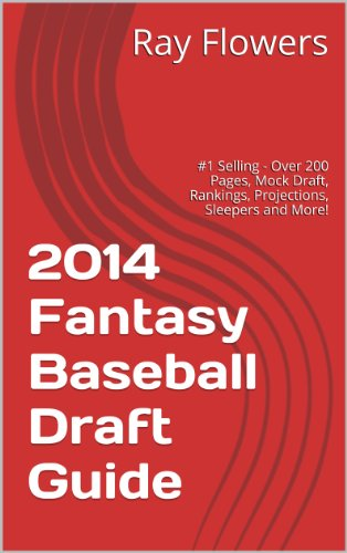 2014 Fantasy Baseball Draft Guide: #1 Selling - Over 200 Pages, Mock Draft, Rankings, Projections,...