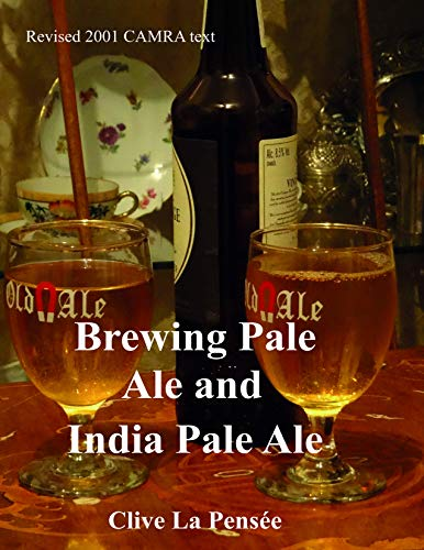 Brewing Pale Ale and India Pale Ale: Brewing Real Pale Ale. (English Edition)