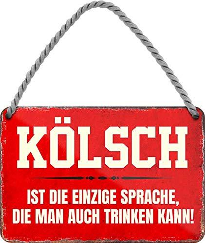 """Blechschilder Lustiger Bier Spruch: KÖLSCH DIE EINZIGE Sprache DIE Man AUCH Trinken KANN!"""" Deko..."""