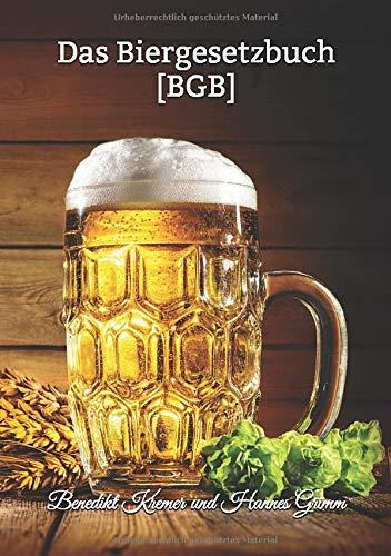 Das Biergesetzbuch [BGB]: Offizielles Gesetz für Bierliebhaber! – BRANDNEU – 141 Biergesetze...