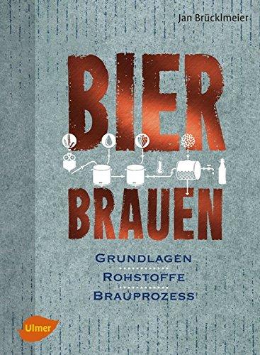 Bier brauen: Grundlagen, Rohstoffe, Brauprozess