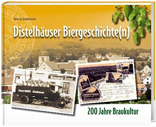 Distelhäuser Biergeschichte(n): 200 Jahre Braukultur